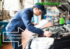 Suggestions When Employing An Auto Auto mechanic To Operate Within your Auto