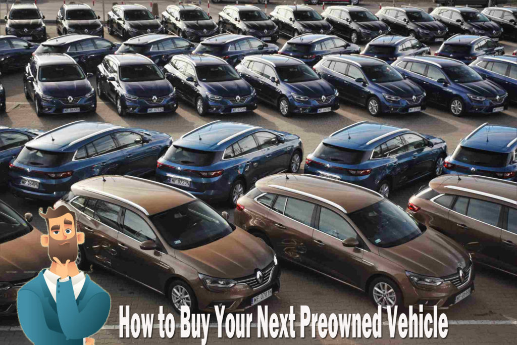 Tips You Can You Use to Buy Your Next Preowned Vehicle